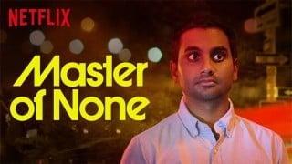 4KのNetflix(ネットフリックス)で「Master of None」を観ると共感しちゃうかも?