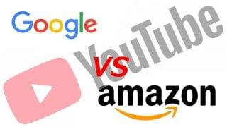 アマゾン VS Google  2018年1月1日より、Amazon製品からYoutubeはみられない
